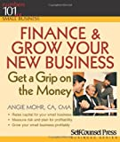 img - for Finance & Grow Your New Business: Get a grip on the money (101 for Small Business Series) book / textbook / text book
