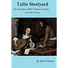 Tallis Steelyard. The Monster of Bell-Wether Gardens and other stories.