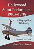 Hollywood Stunt Performers, 1910s-1970s: A Biographical Dictionary, 2d ed.