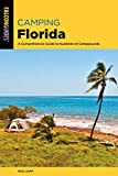 Camping Florida: A Comprehensive Guide To Hundreds Of Campgrounds (Regional Camping Series)