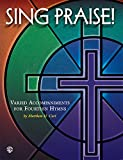 img - for Sing Praise!: Varied Accompaniments for Fourteen Hymns (H. W. Gray) book / textbook / text book