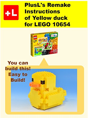 Plusls Remake Instructions Of Yellow Duck For Lego 10654 You Can