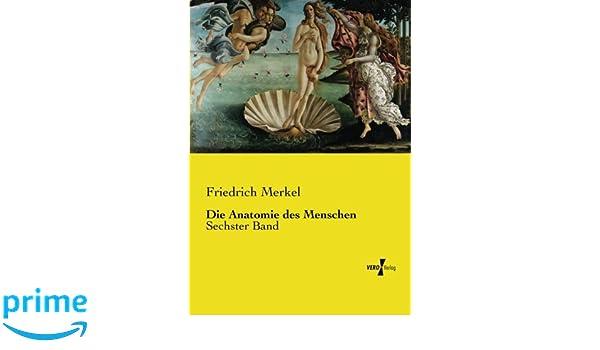 Die Anatomie des Menschen: Sechster Band (German Edition): Friedrich ...