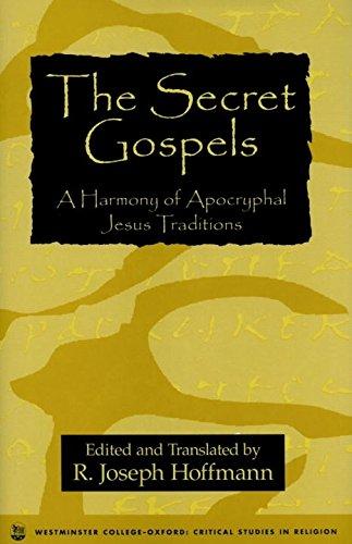 The Secret Gospels (Westminster College Critical Studies in Religion)