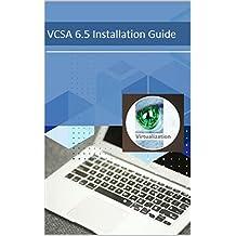 VCSA 6.5 Installation Guide (vSphere 6.5 Book 1)