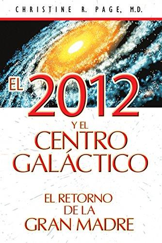 El 2012 y el centro galáctico: El retorno de la Gran Madre (Spanish - Centro El Stores