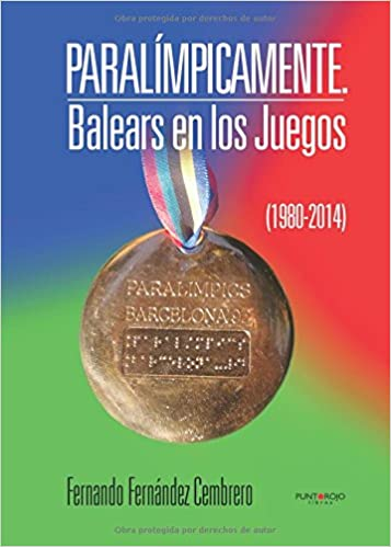 Paralímpicamente: Balears en los Juegos (1980-2014) (Spanish Edition): Fernando Fernández: 9788416611331: Amazon.com: Books