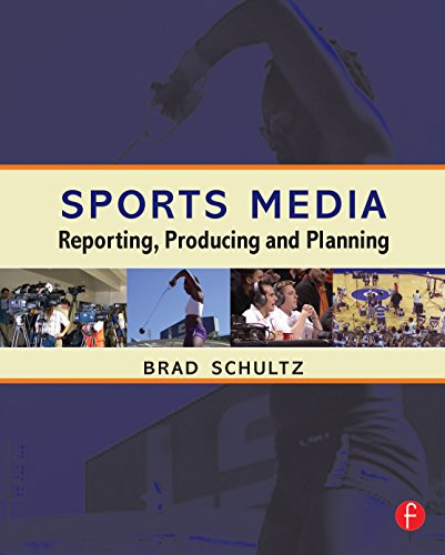 Download Sports Media: Reporting, Producing, and Planning Pdf