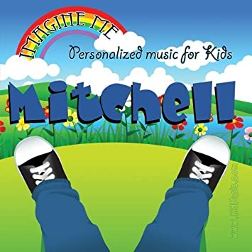 Personalized Kid Music - Imagine Me - Personalized just for Mitchell