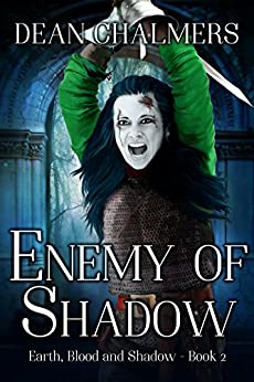 Enemy of Shadow (Earth, Blood and Shadow Book 2) by [Chalmers, Dean]