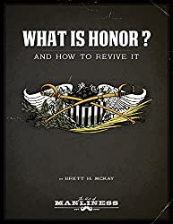 What Is Honor?: And How to Revive It