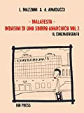 Front cover for the book Malatesta - Indagini di uno sbirro anarchico (Vol.3): Il cinematografo (Black) (Italian Edition) by Lorenzo Mazzoni