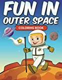 Fun In Outer Space Coloring Book: Color The Outer Space
