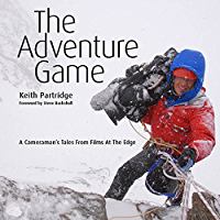 The Adventure Game: A Cameraman's Tales from Films at the Edge (text only)