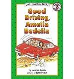 [(Good Driving, Amelia Bedelia)] [Author: Herman Parish] published on (July, 2003)