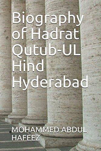 Biography of Hadrat Qutub-UL Hind Hyderabad