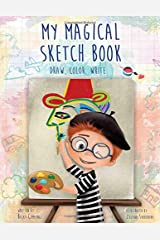 My Magical Sketch Book: Draw, Color, Write Paperback