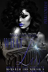 What Lies Beneath the Surface: (Pandora's Box series) Episode 2