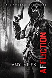 Affliction (The Withered Book 3)