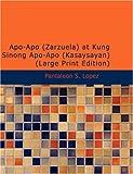 Apô-Apô (Zarzuela) at Kung Sinong Apô-Apô (Kasaysayan) (large Print Edition), Pantaleón S. Lopez, 1426424906