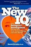 The New IQ: How Integrity Intelligence Serves You, Your Relationships, and Our World, Books Central