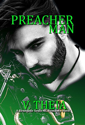 Preacher Man (Renegade Souls MC Romance Saga Book 2)