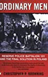"""Ordinary Men - Reserve Police Battalion 101 and the Final Solution in Poland"" av Christopher R. Browning"