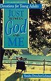 Just Between God and Me, Sandra Drescher-Lehman, 0310238811