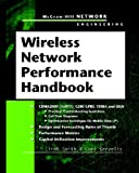 Wireless Network Performance Handbook, Clint Smith and Curt Gervelis, 0071634614