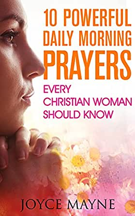 Powerful Prayers you can pray everyday to change your life!