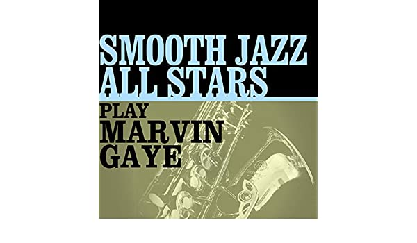 Smooth Jazz All Stars Play Marvin Gaye de Smooth Jazz All Stars en Amazon Music - Amazon.es