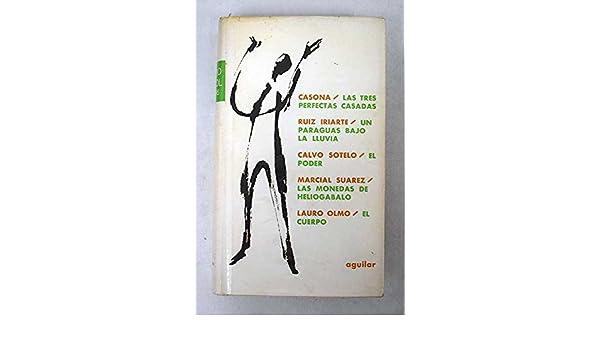 Teatro español, 1965-1966: Las tres perfectas casadas ; Un paraguas bajo la lluvia ; El poder ; Las monedas de Heliogabalo ; El cuerpo: Amazon.com: Books