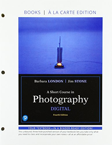 A Short Course in Photography: Digital, Books a la Carte (4th Edition)