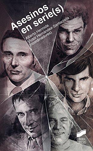 Descargar Libro Asesinos En Serie: Representación Persuasiva Del Serial Killer En La Ficción Televisiva Contemporánea Alberto Hermida Congosto