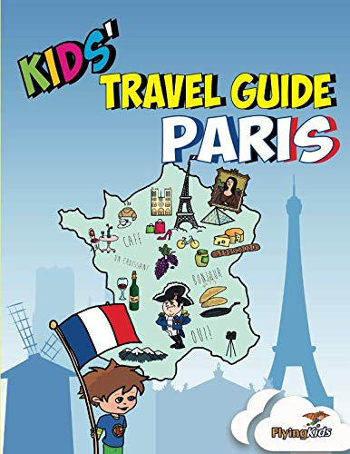 (Kids' Travel Guide - Paris: The fun way to discover Paris - especially for kids (Kids' Travel Guide series))