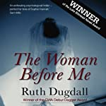The Woman Before Me: A Thriller | Ruth Dugdall