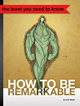 How to Be Remarkable by [Wright, Colin]