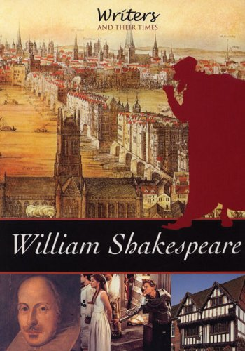 William Shakespeare (Writers and Their Times)