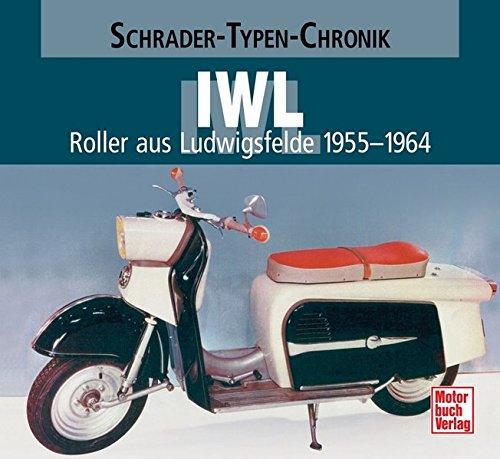 IWL: Roller aus Ludwigsfelde 1955-1964 (Schrader-Typen-Chronik)