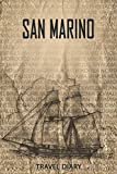 San Marino Travel Diary: Travel and vacation diary for San Marino. A logbook with important pre-made pages and many free sites for your travel memories. For a present, notebook or as a parting gift