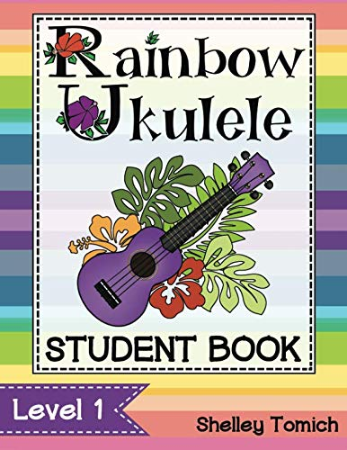 Rainbow Ukulele: Student Book: Method for teaching ukulele in the general music classroom. (Volume - Trombone Book Music 4th