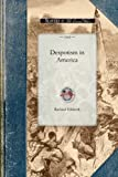 Despotism in America, Richard Hildreth, 1429019573