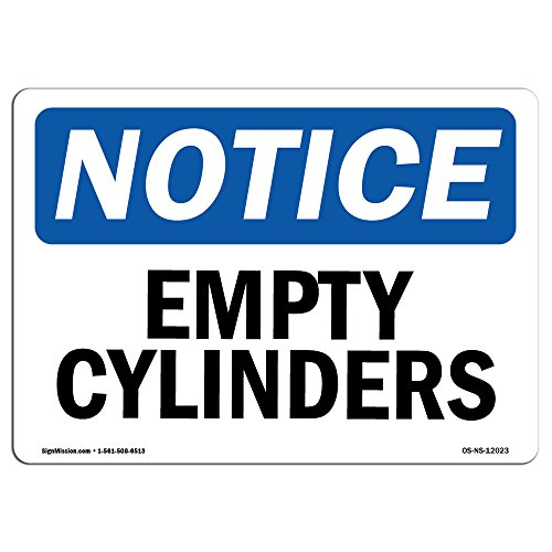 OSHA Notice Signs - Empty Cylinders Sign | Extremely Durable Made in The USA Signs or Heavy Duty Vinyl Label Decal | Protect Your Construction Site, Warehouse, Shop Area & Business