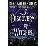 A Discovery of Witches: A Novel (All Souls Trilogy, Book 1) ~ Deborah Harkness