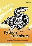 Books : Python Crashkurs: Eine praktische, projektbasierte Programmiereinführung