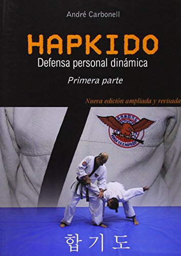 Descargar Libro Hapkido 1ª Pte. Defensa Personal Dinámica. 3ª Edición Modificada André Carbonell Vicen