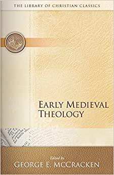 Early Medieval Theology (The Library of Christian Classics)
