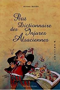 Petit dictionnaire des injures alsaciennes par Raymond Matzen