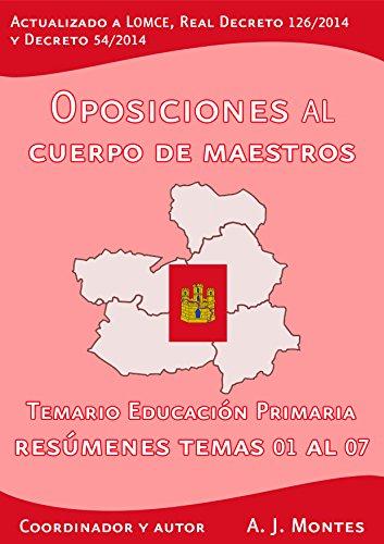 Oposiciones al Cuerpo de Maestros - Temario Educación Primaria Castilla-La Mancha: Volumen 1