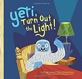 Yeti, Turn Out the Light!, Greg Long and Chris Edmundson, 1452111588